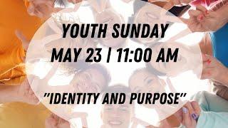"Youth Sunday - ""Identity and Purpose""   May 23, 2021   Canonsburg UP Church"