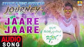 Jaare Jaare Audio Song | Ibbaru B.Tech Stundents Journey Kannada New Movie | Jhankar Music