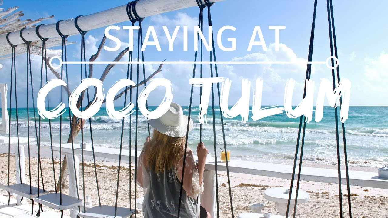 Staying At Coco Tulum