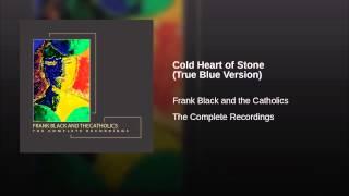 Cold Heart of Stone (True Blue Version)