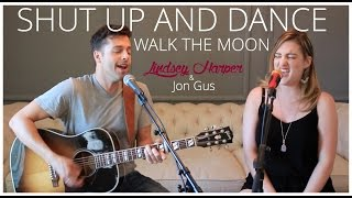 """""""Shut Up and Dance,"""" Walk The Moon acoustic guitar cover Lindsey Harper & Jon Gus"""