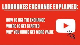 Ladbrokes Exchange: Simple Explanation (3 Minutes)