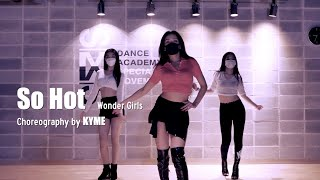 Wonder Girls (원더걸스) – So Hot /Choreo/KYME/sm댄스아카데미