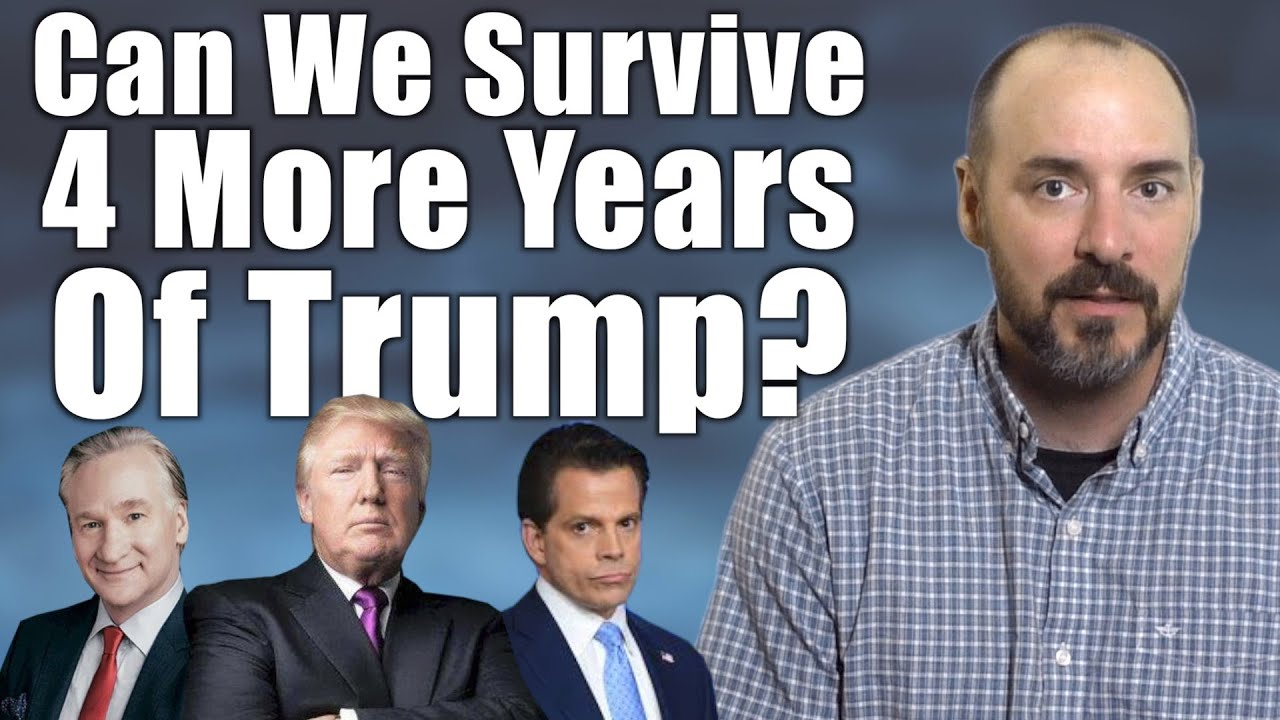 Can We Survive 4 More Years Of Trump?