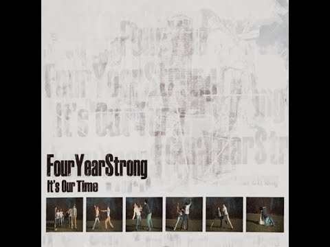 Four Year Strong - It's Our Time (Full Album 2005)