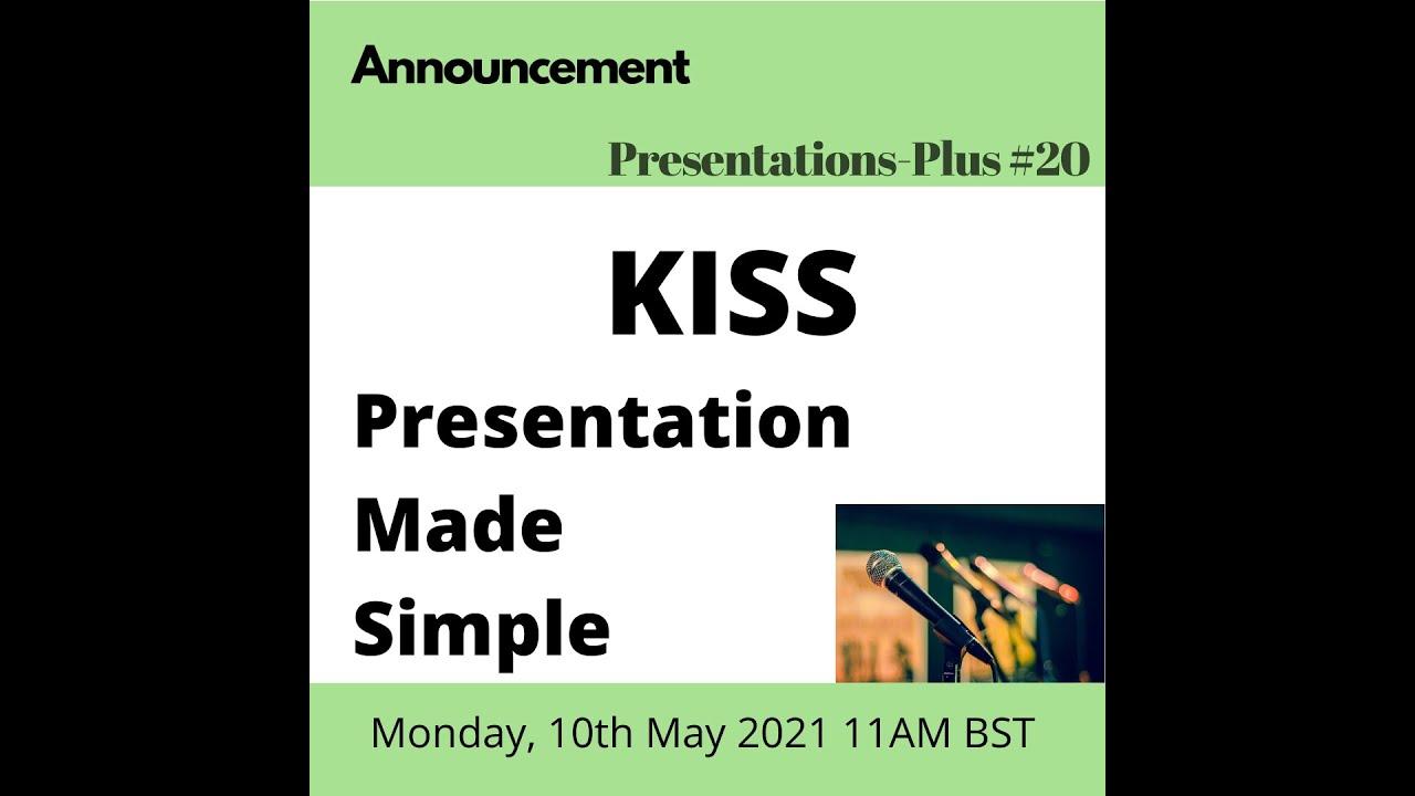 Presentations-Plus #20: KISS Presentations Made Simple
