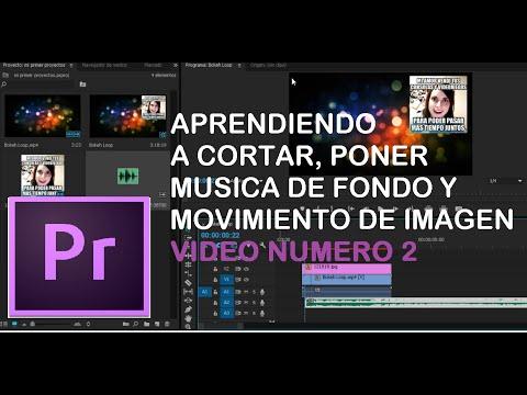 Adobe Premiere Pro - #2: Primeros pasos|cortar, poner musica de fondo|2016