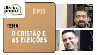 O Cristão e as Eleições   Direto ao Ponto   Rev. Nilson Júnior e Sem. Leonardo Campanha   IPP TV