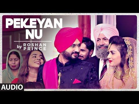 Roshan Prince: Pekeyan Nu (Full Audio Song) | Desi Routz | Maninder Kailey | Latest Punjabi Songs