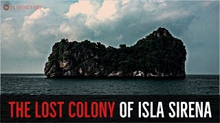 The Lost Colony Of Isla Sirena EPIC MYSTERIOUS ISLAND CREEPYPASTA VERY BEST OF 2019
