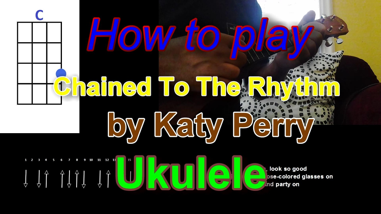 How to play chained to the rhythm by katy perry ft skip marley how to play chained to the rhythm by katy perry ft skip marley ukulele youtube hexwebz Images