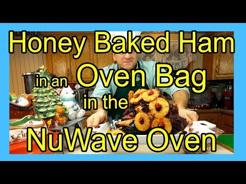 Secret Recipe for Honey Baked Ham in an Oven Bag in the NuWave Oven