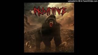 PRIMITIVE Full Album (2017)