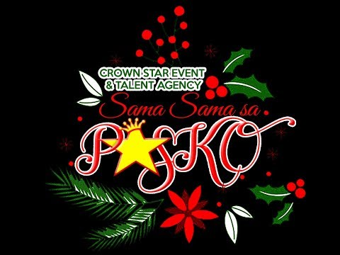 Sama Sama sa Pasko ( Full Video ) CROWNSTAR EVENT AND TALENT AGENCY