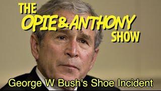 Opie & Anthony: George W Bush
