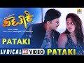 Pataki - HD Lyrical Video  Golden Star Ganesh Ranya Rao  Arjun Janya