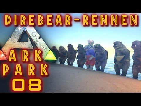 ARK PARK #08 DIREBEAR RENNEN #1! ARK Deutsch / German ARK SURVIVAL EVOLVED
