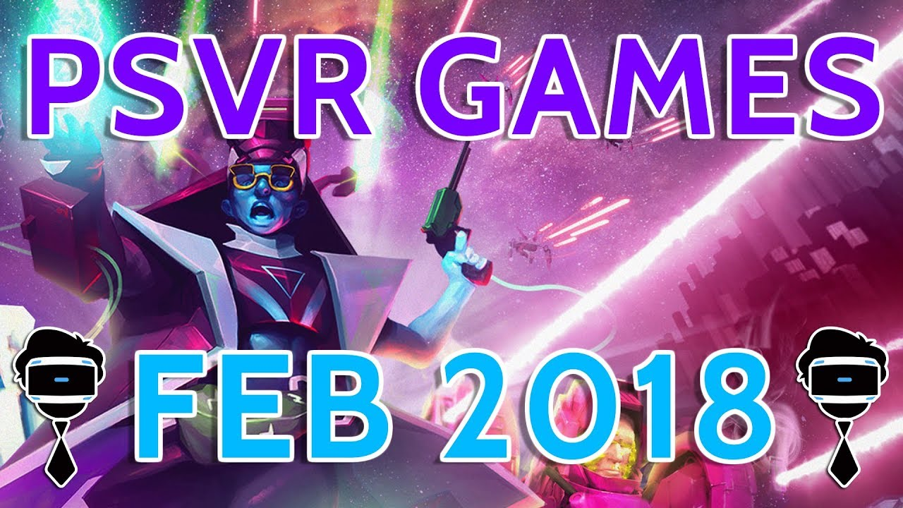 All Confirmed Psvr Games Coming February 2018 Youtube