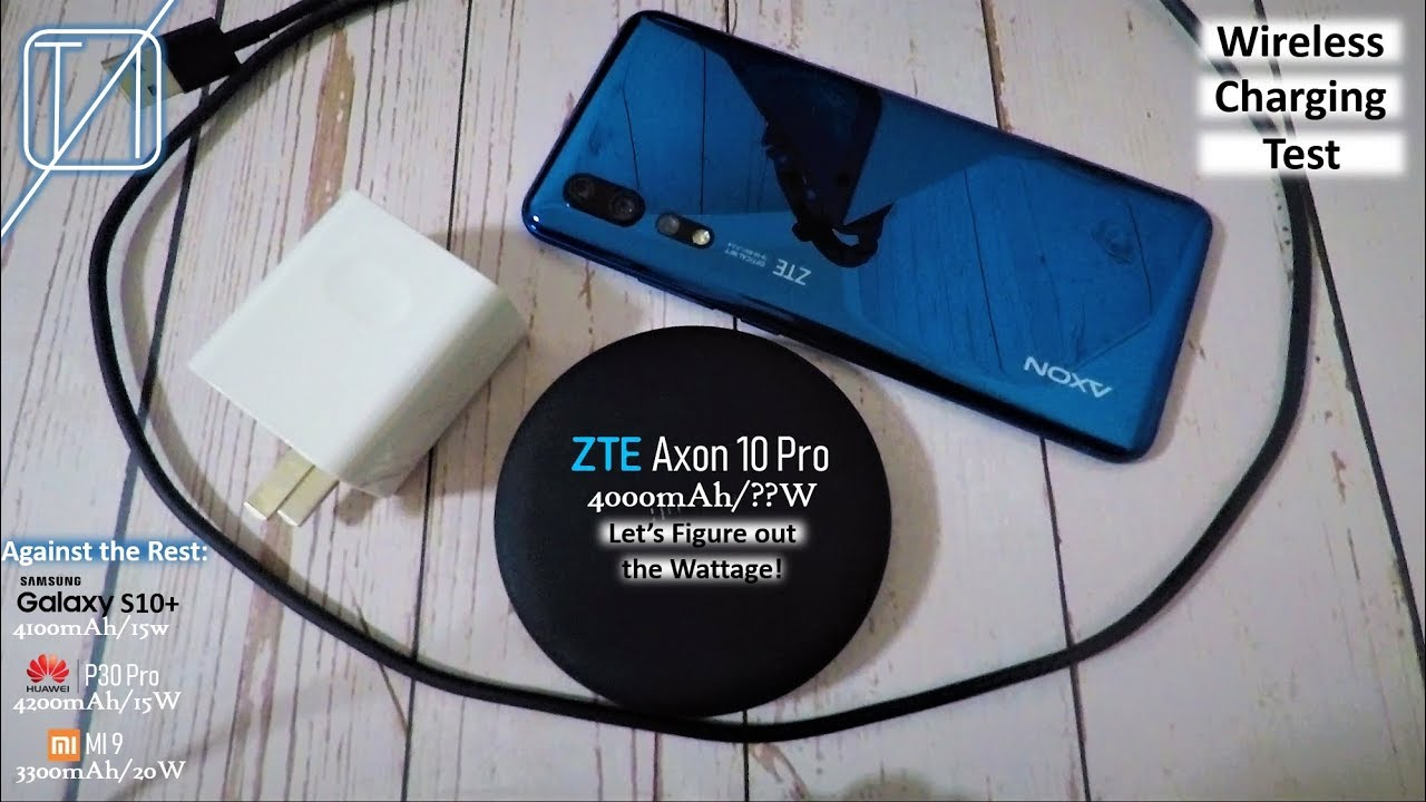Zte Axon 10 Pro Wireless Charging Speed Test What S The Actual Wattage Youtube