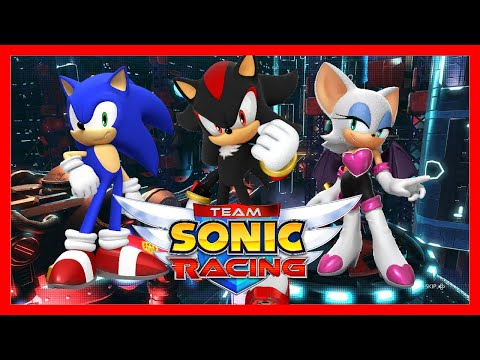 Shadow, Sonic and Rouge play Team Sonic Racing! |