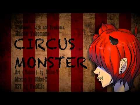 【UTAU】Hakita Yokomane - Circus Monster