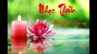 Nhạc Thiền Phật Giáo Tĩnh Tâm An Lạc - Nhạc Thiền Hay Nhất