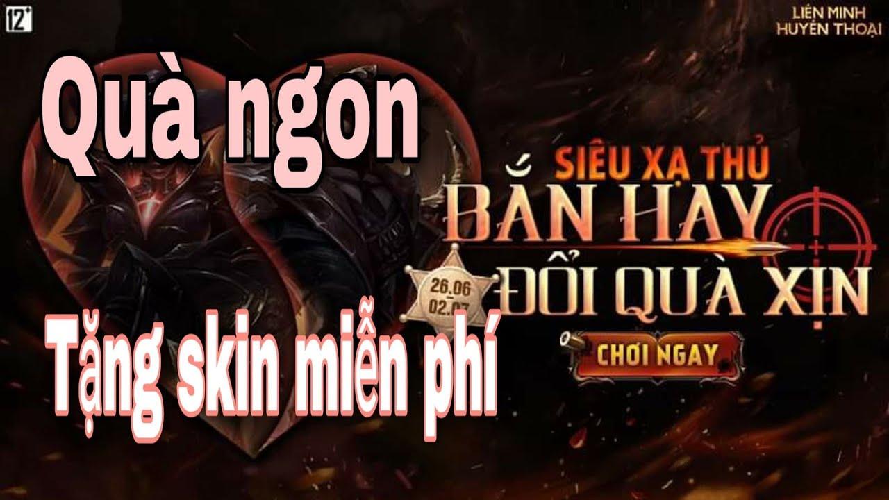 Review full sự kiện Siêu Xạ Thủ bắn hay đổi quà xịn + Tặng skin free