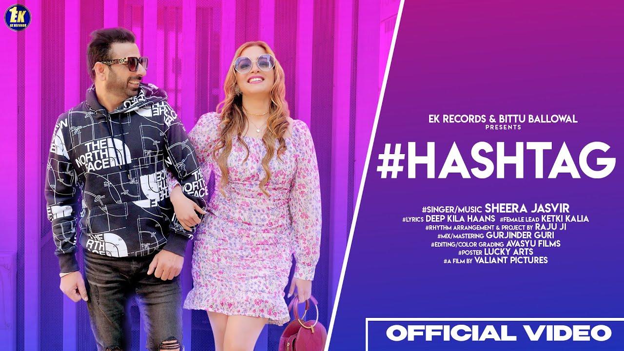 Hashtag (Official Video) Sheera Jasvir Ft.Ketki Kalia | New Punjabi Song 2021 | Jaswindr Sngg |