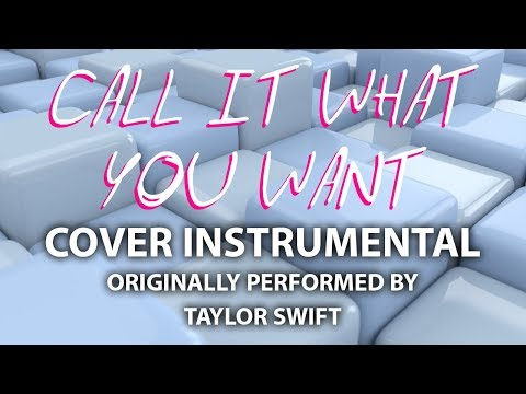 Call It What You Want (Cover Instrumental)...