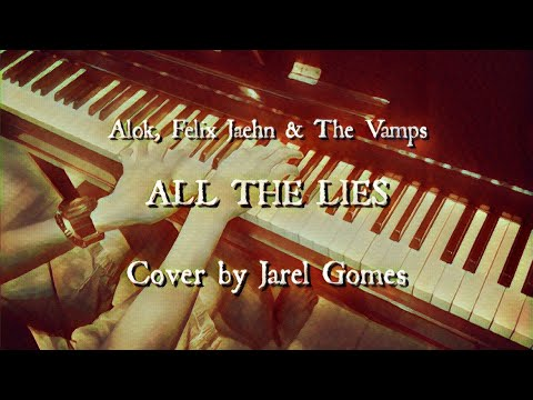 Alok Felix Jaehn & The Vamps - All The Lies Jarel Gomes Piano