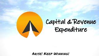 #18 : Capital & Revenue Expenditure - Arise! (English)