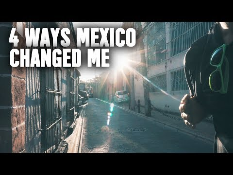 4 Ways Living in Mexico Changed Me