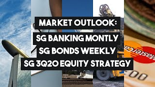 Market Outlook: Sg Banking Monthly, Sg Bonds Weekly And Sg Strategy 3q20  With Stock Picks