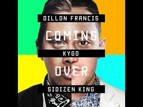 Kygo x Dillon Francis x SiDizen King - Coming Over