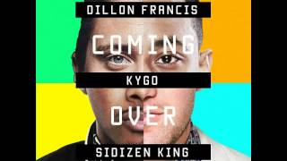 Kygo x Dillon Francis x SiDizen King - Coming Over