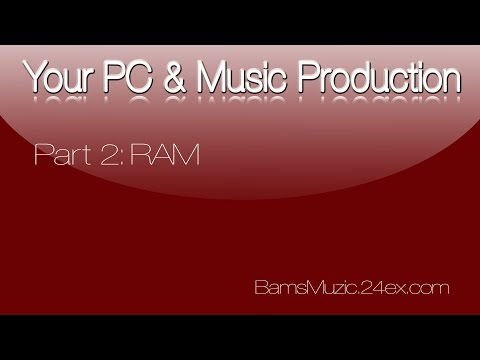 PC specs & Music production pt2_RAM