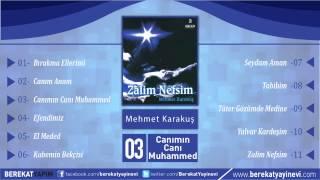 Mehmet Karakuş - Canımın Canı Muhammed