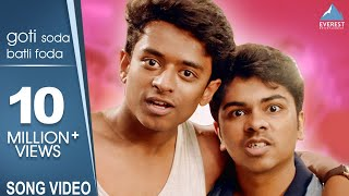 Goti Soda Batli Foda Song Boyz 2 | Marathi Songs 2018 | Adarsh Shinde, Rohit Raut | Avadhoot Gupte