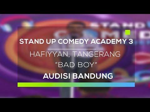 Stand Up Comedy Academy 3 : Hafiyyan, Tangerang - Bad Boy