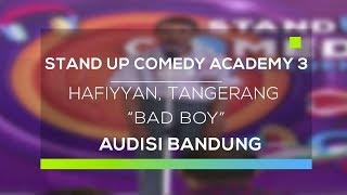 Download Video Stand Up Comedy Academy 3 : Hafiyyan, Tangerang - Bad Boy MP3 3GP MP4