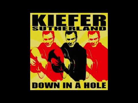 Kiefer Sutherland | Down In A Hole | I'll Do Anything |