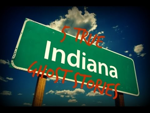 5 TRUE Indiana Ghost Stories