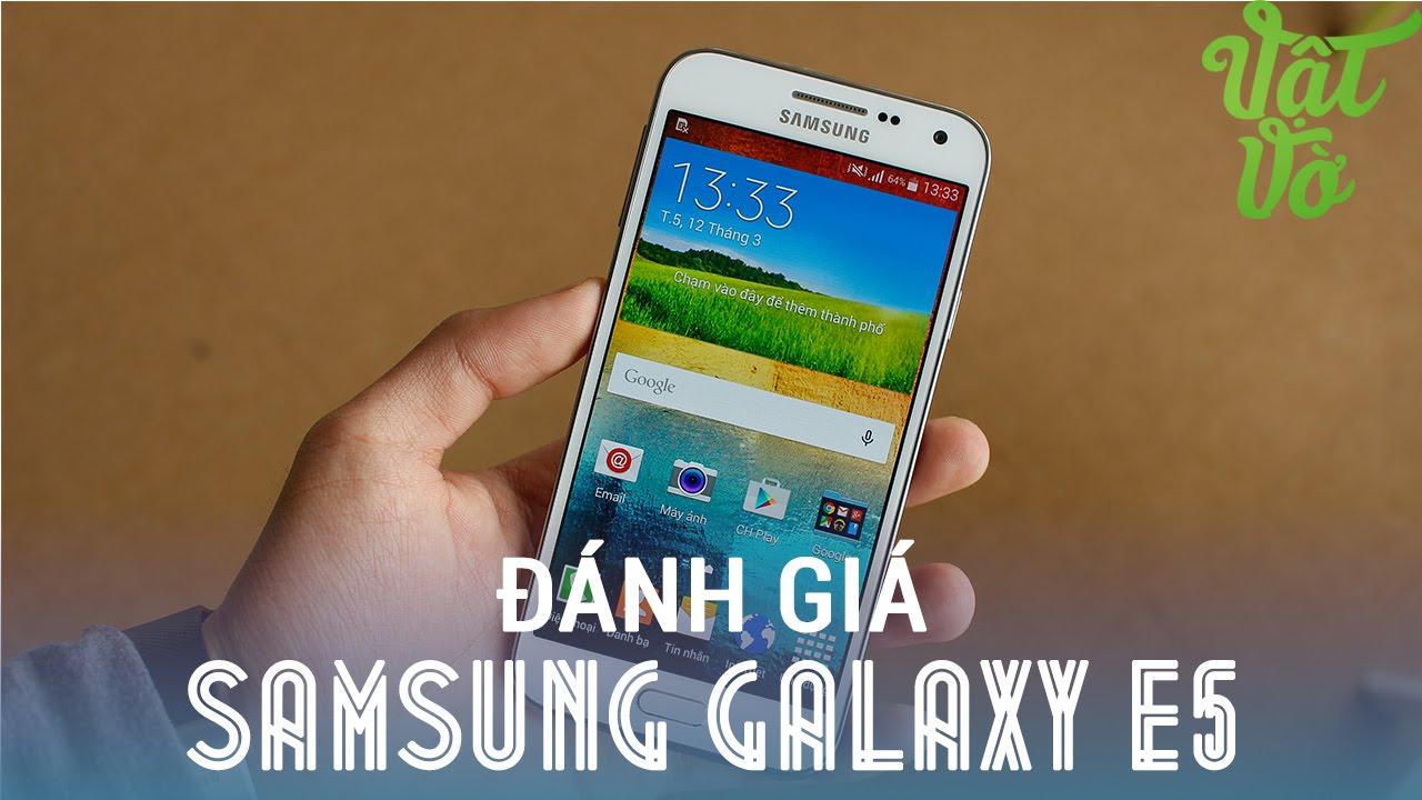 [Review dạo] Đánh giá chi tiết Samsung Galaxy E5 – sự lựa chọn quá tốt tầm giá 5 triệu đồng