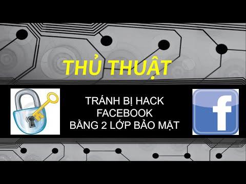 cách bảo vệ tài khoản facebook tránh bị hack - Cách bảo mật tài khoản facebook 2 lớp khỏi bị hack