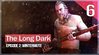 Медведь вышел на охоту ● The Long Dark: Wintermute Episode 2 #6