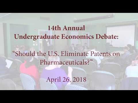 2018 Undergrad Econ Debate: Should the US Eliminate Patents on Pharmaceuticals?