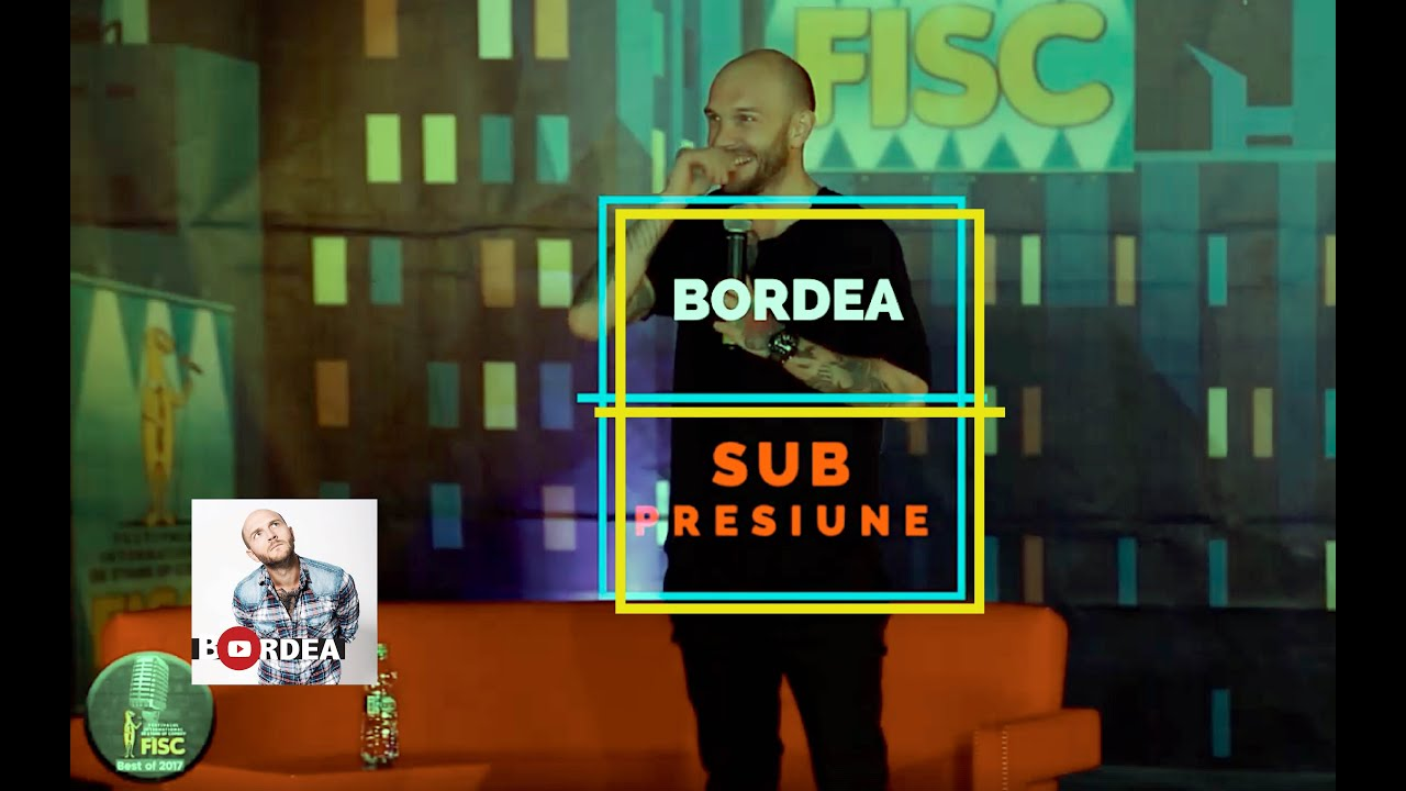 Bordea - Sub Presiune (FISC 2017) | Stand-up comedy special