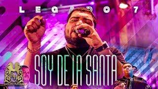 Legado 7 - Soy De La Santa (En Vivo)