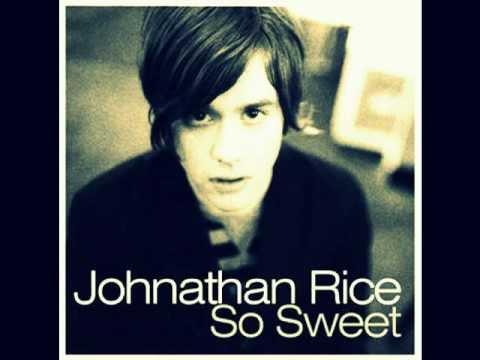 Jonathan rice so sweet