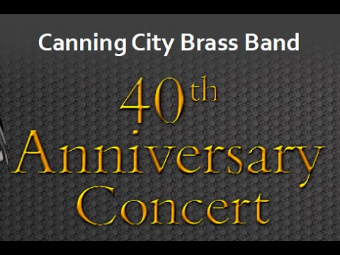 Canning City Brass Band 40th Anniversary Concert